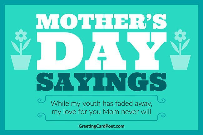 Mother S Day Sayings To Show Mom You Love Her Greeting Card Poet Happy Mothers Day Wishes Happy Mother Day Quotes Mother Day Wishes