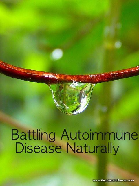 BATTLING AUTOIMMUNE DISEASE NATURALLY  www.thepeacefulhaven.com #naturalhealth #autoimmune