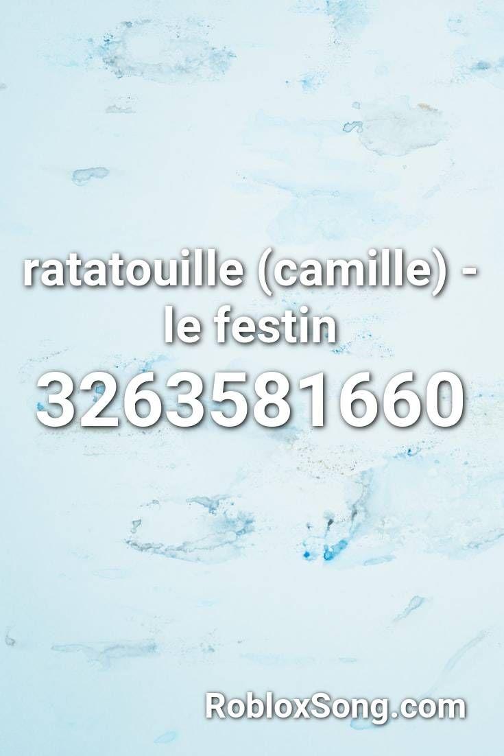 Ratatouille Camille Le Festin Roblox Id Roblox Music Codes