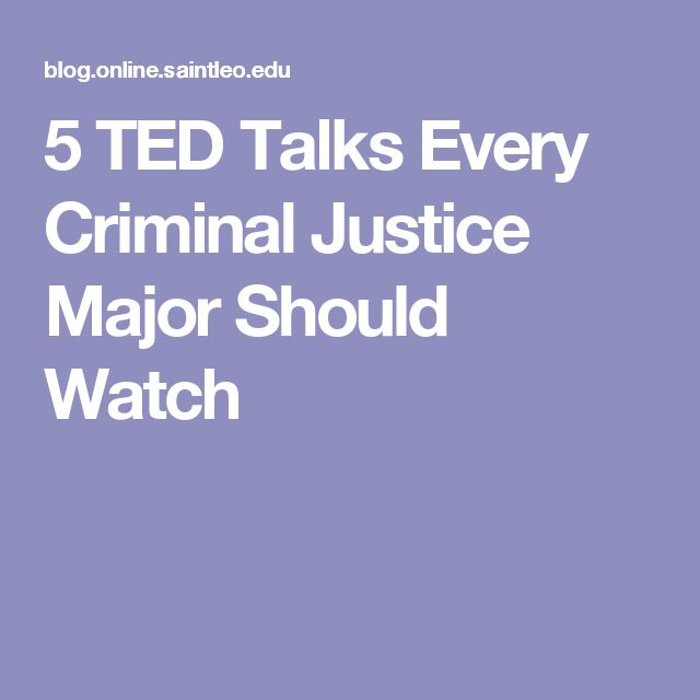 5 TED Talks Every Criminal Justice Major Should Watch