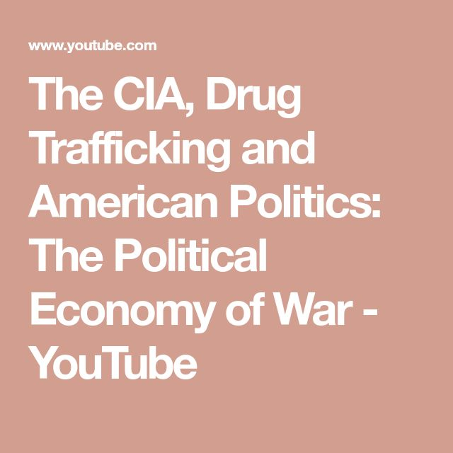 The CIA, Drug Trafficking and American Politics: The Political Economy of War - YouTube