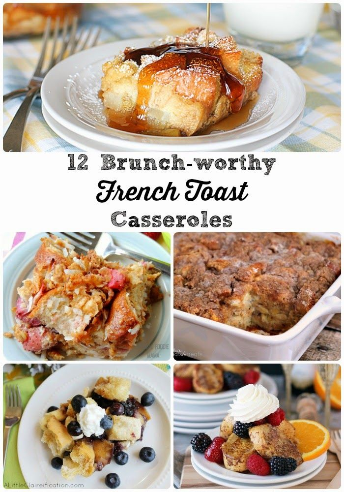 12 Brunch-worthy French Toast Casserole Recipes- many of these can be made the night before making them perfect for Christmas morning!