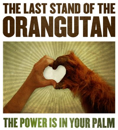 Last Stand of the Orangutan Join Orangutan Outreach and RAN! Tell the Snack Food 20: Don't Replace Trans Fats with Conflict Palm Oil: