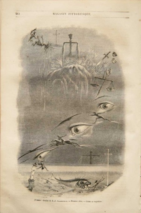 6.1 J.J. Grandville, First dream: Crime and Atonement (Premier reve: Crime et expiation) in Le Magasin Pittoresque, 1847  Mass printed piece - not high art. Bosch- and Goya-esque.