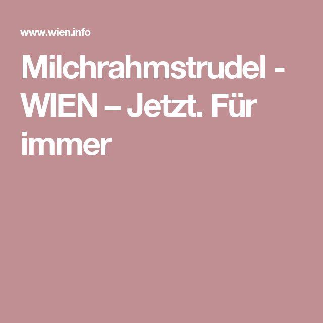 Milchrahmstrudel -     WIEN – Jetzt. Für immer