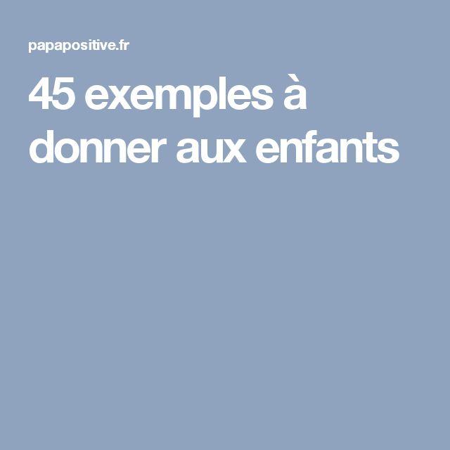 45 exemples à donner aux enfants