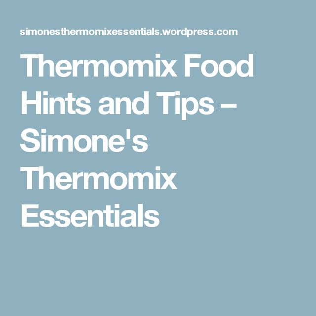 Thermomix Food Hints and Tips – Simone's Thermomix Essentials