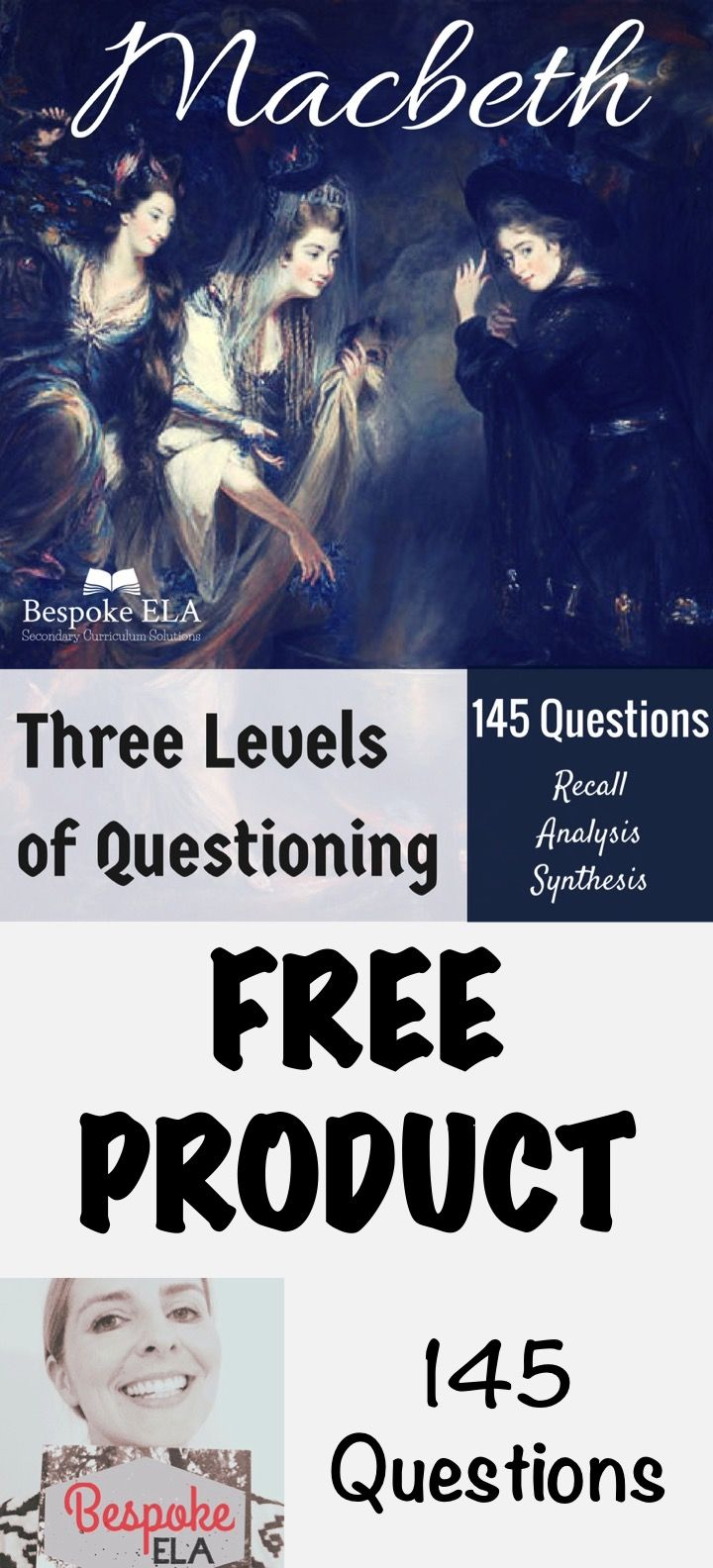 This FREE PRODUCT by Bespoke ELA contains 145 questions for studying Shakespeare's play Macbeth. The questions are divided into the three different levels of questioning: recall, interpretation & analysis, and synthesis.   These questions can serve a variety of uses for your Macbeth unit including:  --Reading Checks & Quizzes --Discussion Stems --Essay Prompts  With 145 questions in total, your students will be able to go into great depth with their study of Macbeth!