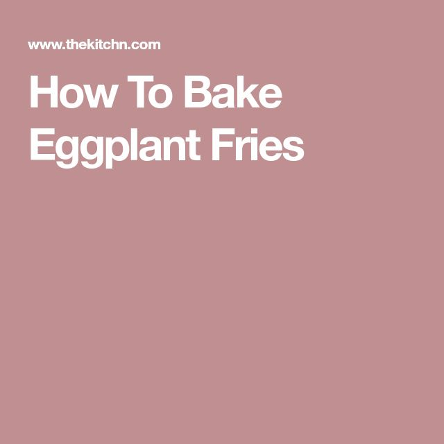 How To Bake Eggplant Fries