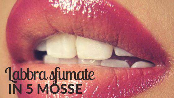 Labbra sfumate in 5 mosse #beautytips #makeup #labbra