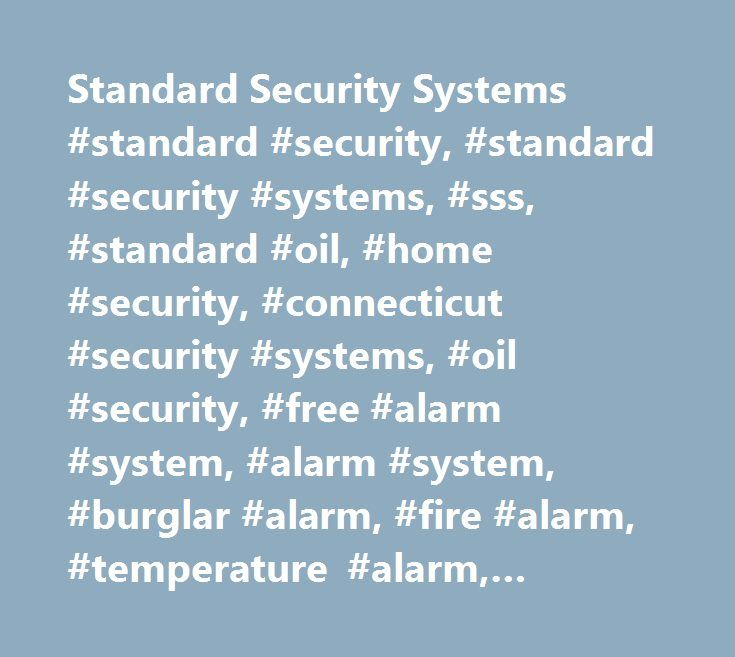 Standard Security Systems #standard #security, #standard #security #systems, #sss, #standard #oil, #home #security, #connecticut #security #systems, #oil #security, #free #alarm #system, #alarm #system, #burglar #alarm, #fire #alarm, #temperature #alarm, #alarm #monitoring http://louisville.remmont.com/standard-security-systems-standard-security-standard-security-systems-sss-standard-oil-home-security-connecticut-security-systems-oil-security-free-alarm-system-alarm-syste/  # SecuritySystems…