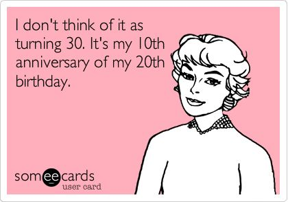 ...Oh my gosh I say this every birthday...but about my 21st lol