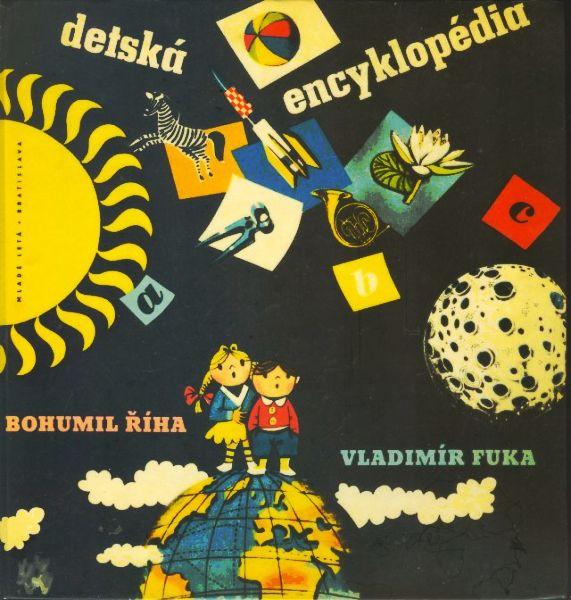 Detská encyklopédia, Bohumil Říha, ilustrácie Vladimír Fuka,