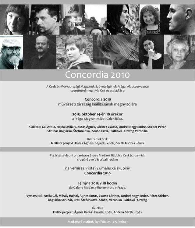 Concordia 2010 kiállításmegnyitó Just like last autumn, the yearly exhibition of Concordia 2010, an association of Hungarian artists living in the Czech Republic, will be opened with the tunes of F...