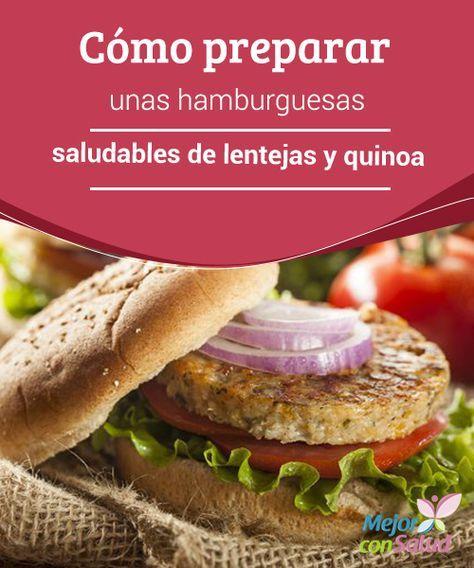 Cómo preparar unas hamburguesas saludables de lentejas y quinoa   ¿Te gustaría aprender a preparar unas saludables hamburguesas vegetarianas? No te pierdas esta receta a base de lentejas y quinua. ¡Te encantará!