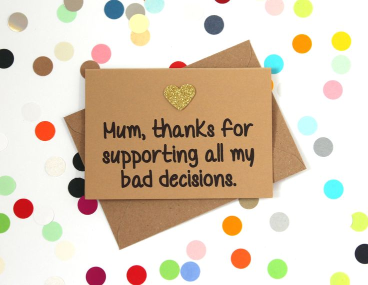 Funny Mother's Day card. Mum, Thanks for supporting all my bad decisions. Handmade - pinned by pin4etsy.com