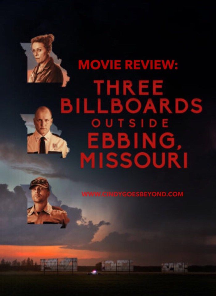 Movie Review: Three Billboards Outside Ebbing, Missouri – Cindy Goes Beyond