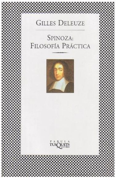 Spinoza filosofia practica . Gilles Deleuze .