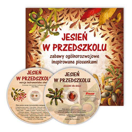 KOMPLET Jesień w przedszkolu - piosenki dla dzieci - CD + Jesień w przedszkolu. Zabawy muzyczne i ruchowe + CD - Wydawnictwo BLIŻEJ PRZEDSZKOLA