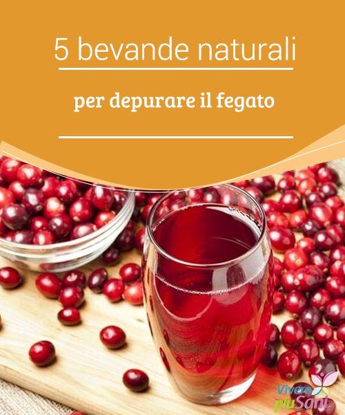 5 bevande naturali per depurare il fegato   5 #bevande naturali per depurare il #fegato e #migliorare le condizioni di #salute  #Ricette