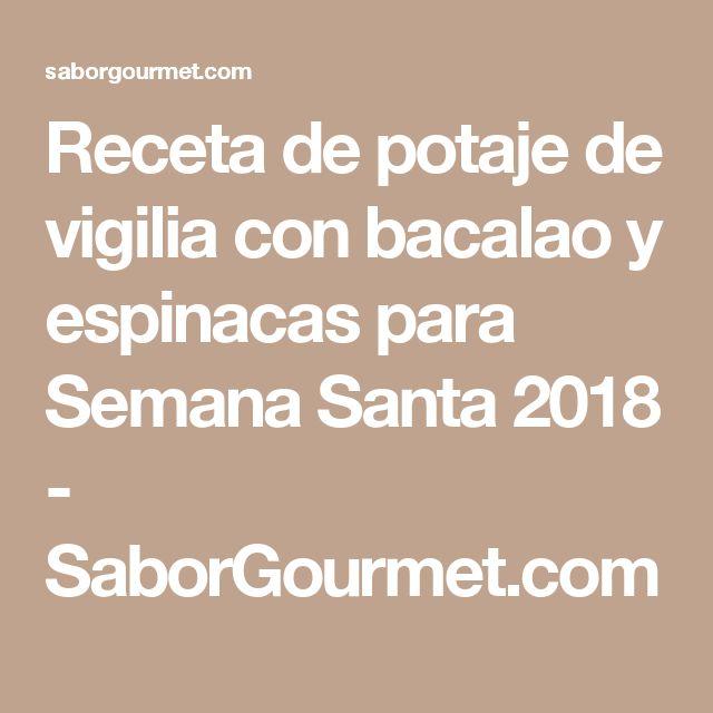Receta de potaje de vigilia con bacalao y espinacas para Semana Santa 2018 - SaborGourmet.com