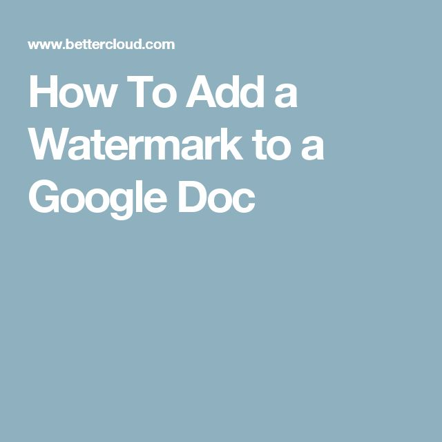 How To Add a Watermark to a Google Doc