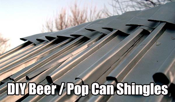 How To Make Diy Shingles From Old Beer Or Soda Cans