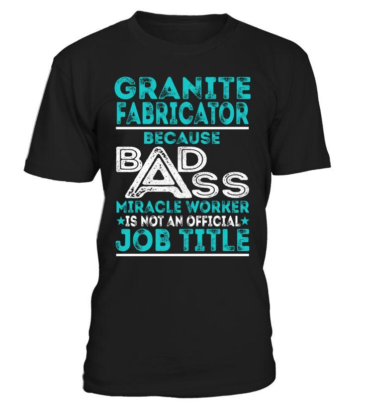 Granite Fabricator - Badass Miracle Worker