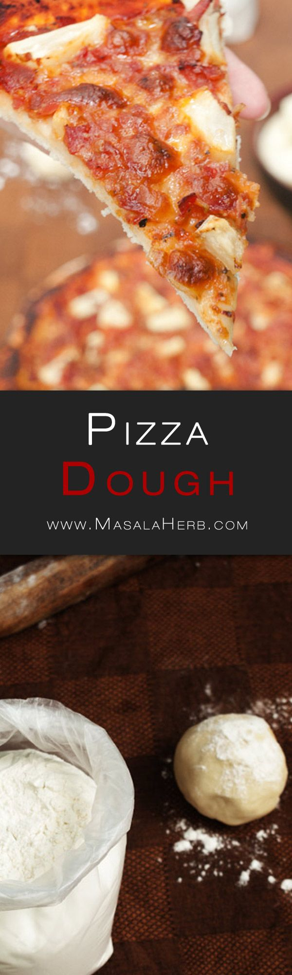 Easy Pizza Dough Recipe from scratch - How to make pizza dough - Classic soft Pizza Crust + Video www.masalaherb.com
