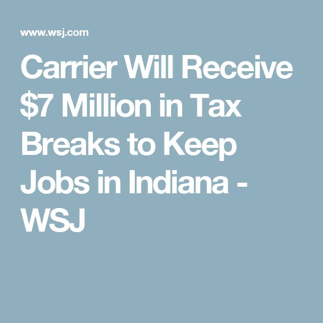 Carrier Will Receive $7 Million in Tax Breaks to Keep Jobs in Indiana - WSJ