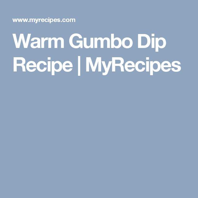 Warm Gumbo Dip Recipe | MyRecipes