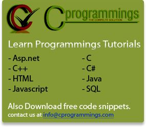 Learn different programmings tutorials eg: asp dotnet tutorial,c tutorial,c++ tutorial,c# tutorial,HTML tutorial,java tutorial,javascript with example,SQL Queries and more. for more visit www.cprogrammings.com