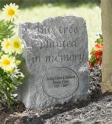 Tree Memorial Plaque~I want something like this for each of my 4 sons, as I plan to donate my body to science and have the remains cremated...Just plant flowers and/or trees in memory of me and take the stone with you when you move!