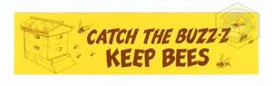 Catch the Buzz Bumper Sticker-Brushy Mountain Bee Farm, Inc.