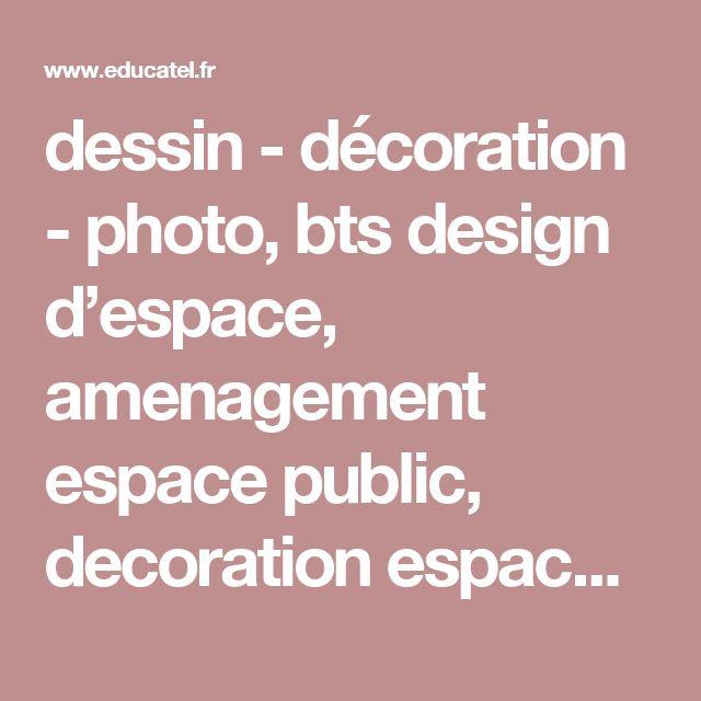 dessin - décoration - photo, bts design d'espace, amenagement espace public, decoration espace prive, formation design d'espace, conception espace