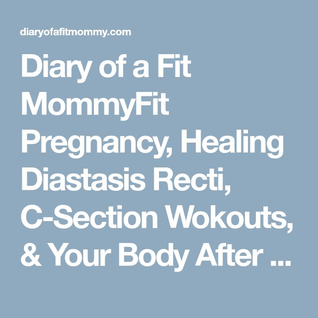 Diary of a Fit MommyFit Pregnancy, Healing Diastasis Recti, C-Section Wokouts, & Your Body After Baby - Diary of a Fit Mommy