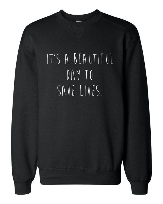 Its a Beautiful Day to Save Lives -Derek Shepard Crew Neck
