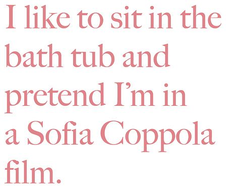 Sometimes when I'm in a bath, it's hard not to believe that I'm in a Sofia Coppola film.