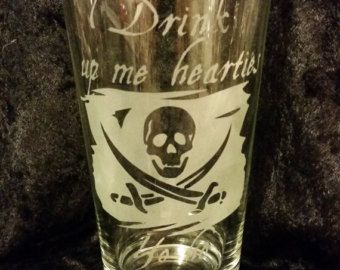 Drink up me Hearties yo Ho Pirate etched pint glass Pirate flag and quote etched glassware skull and crossbones Jolly Roger inspired