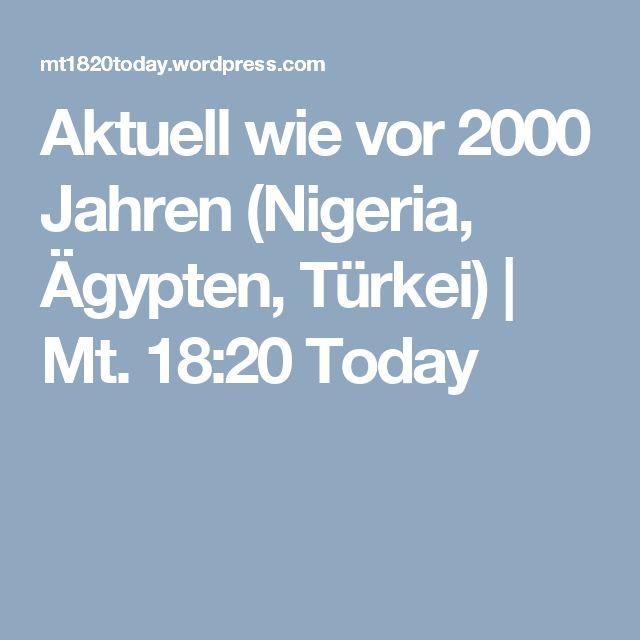 Aktuell wie vor 2000 Jahren (Nigeria, Ägypten, Türkei) | Mt. 18:20 Today