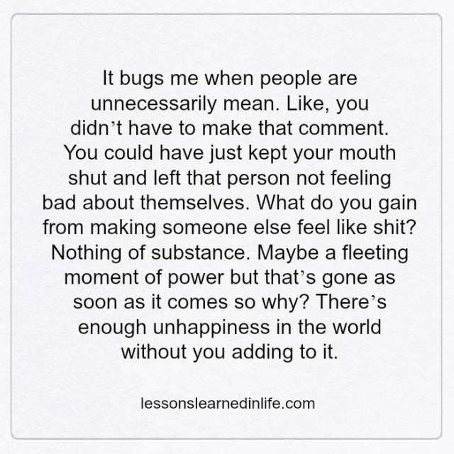 Lessons Learned in Life | It bugs me when people are unnecessarily mean.