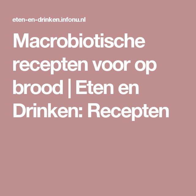 Macrobiotische recepten voor op brood | Eten en Drinken: Recepten