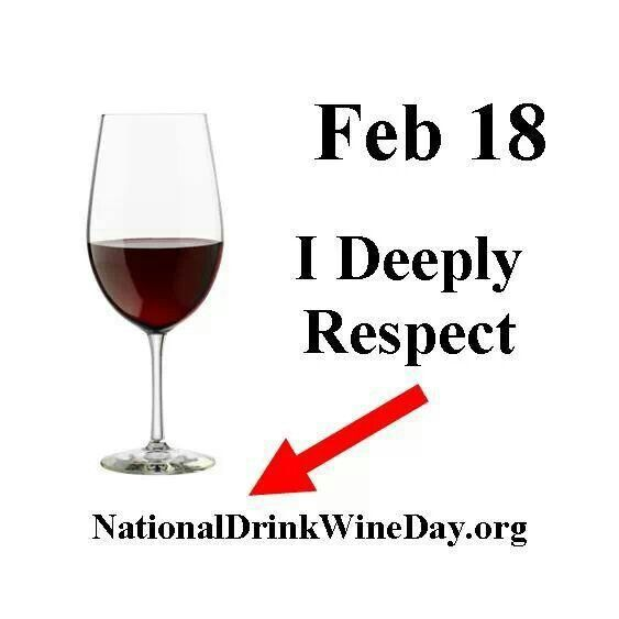 Feb 18th National Drink Wine Day..... Cheers