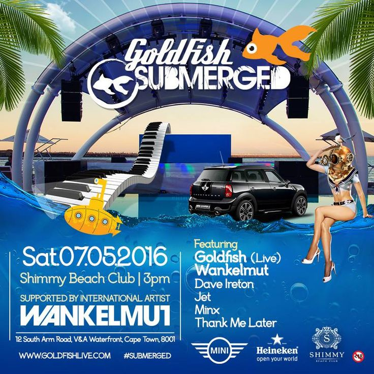The full line up for Goldfish Submerged at Shimmy Beach Club on 7 May 2016. SATURDAY this time!! Book  www.shimmybeachclub.co.za/tickets