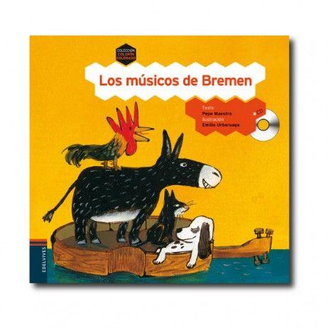 """""""Los músicos de Bremen"""" (Pepe Maestro, Emilio Urberuaga). Editorial: Edelvives. Edad recomendada: A partir de 3 años."""