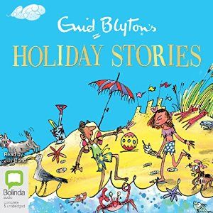 Enid Blyton's Holiday Stories (Audio Download): Amazon.co.uk: Enid Blyton, Jilly Bond, Bolinda Publishing Pty Ltd: Books