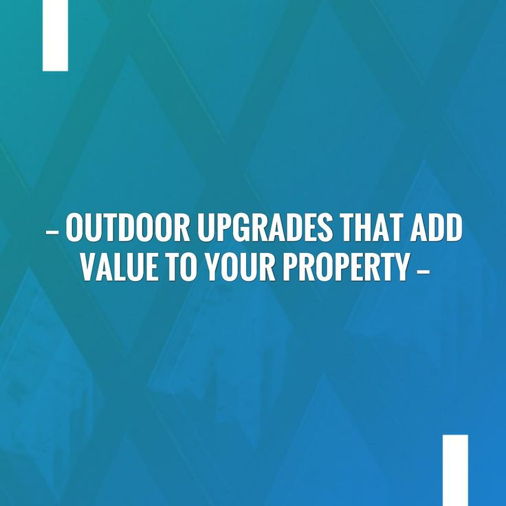 Check out my blog post!💥 Outdoor upgrades that add value to your property  http://myrealhome.com/2017/05/03/outdoor-upgrades-that-add-value-to-your-property/?utm_campaign=crowdfire&utm_content=crowdfire&utm_medium=social&utm_source=pinterest