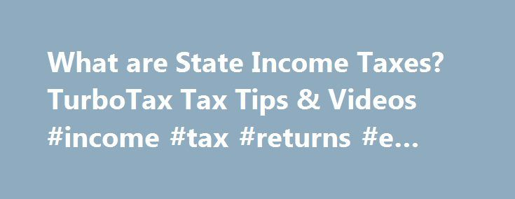 What are State Income Taxes? TurboTax Tax Tips & Videos #income #tax #returns #e #filing http://income.remmont.com/what-are-state-income-taxes-turbotax-tax-tips-videos-income-tax-returns-e-filing/  #what do you mean by income tax return # What are State Income Taxes? State Income taxes, which vary by state, are a percentage of money that you pay to the state government based on the income you make at your job. Here are the details. Introduction Just like the federal government, states impose…