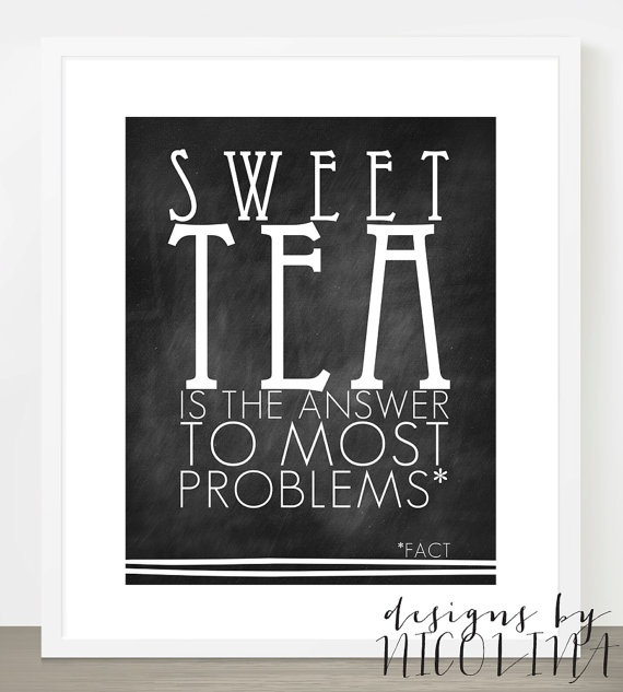SWEET TEA  perfect summer quote- I make mine with stevia and cinnamon! No sugar with all the sweetness. :D SWEET TEA  perfect summer quote- I make mine with stevia and cinnamon! No sugar with all the sweetness. :D