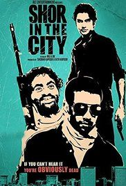 Shor In The City Movie. Various residents and career-criminals face challenges in crime-laden Mumbai.